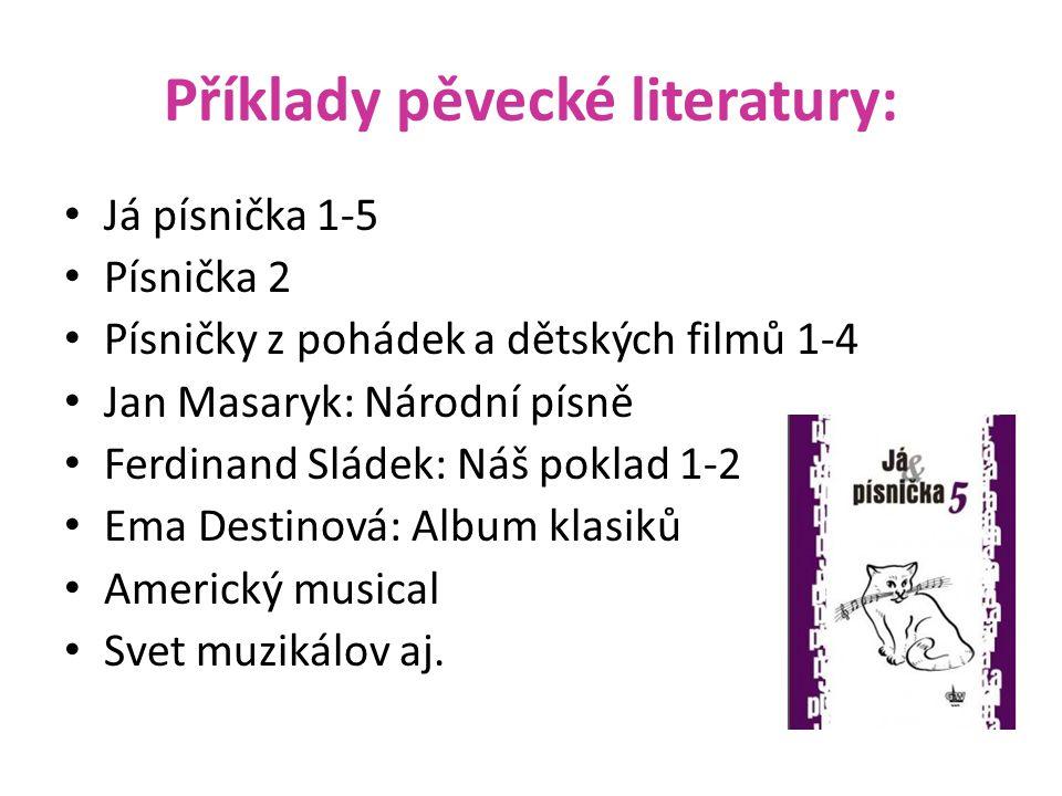 Příklady pěvecké literatury: