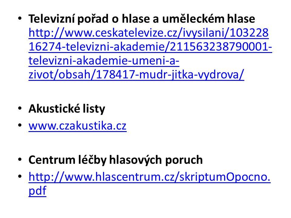 Televizní pořad o hlase a uměleckém hlase http://www. ceskatelevize