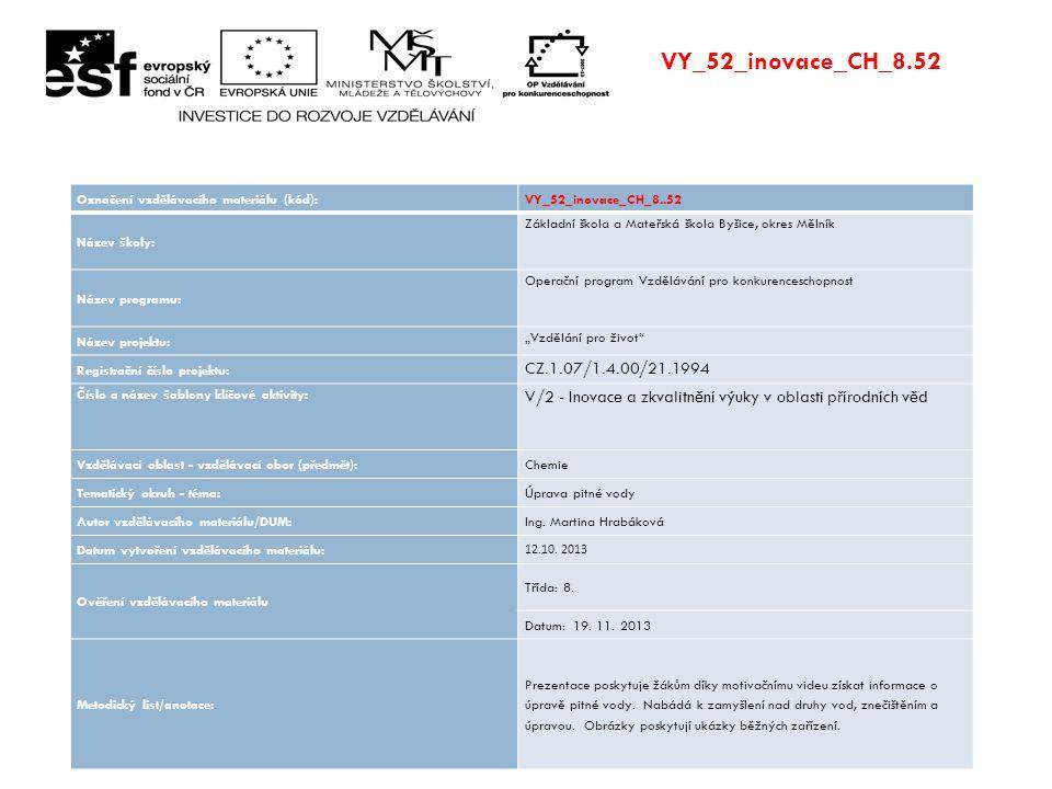 VY_52_inovace_CH_8.52 Označení vzdělávacího materiálu (kód): VY_52_inovace_CH_8..52. Název školy:
