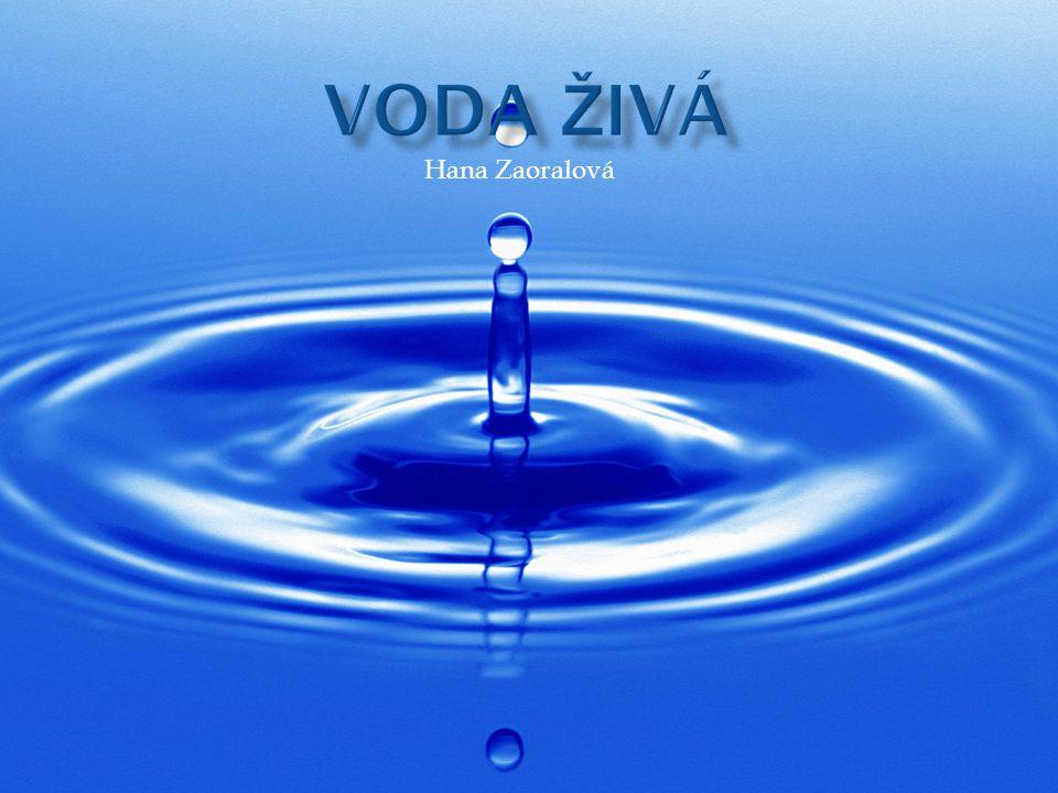 Voda živá Hana Zaoralová
