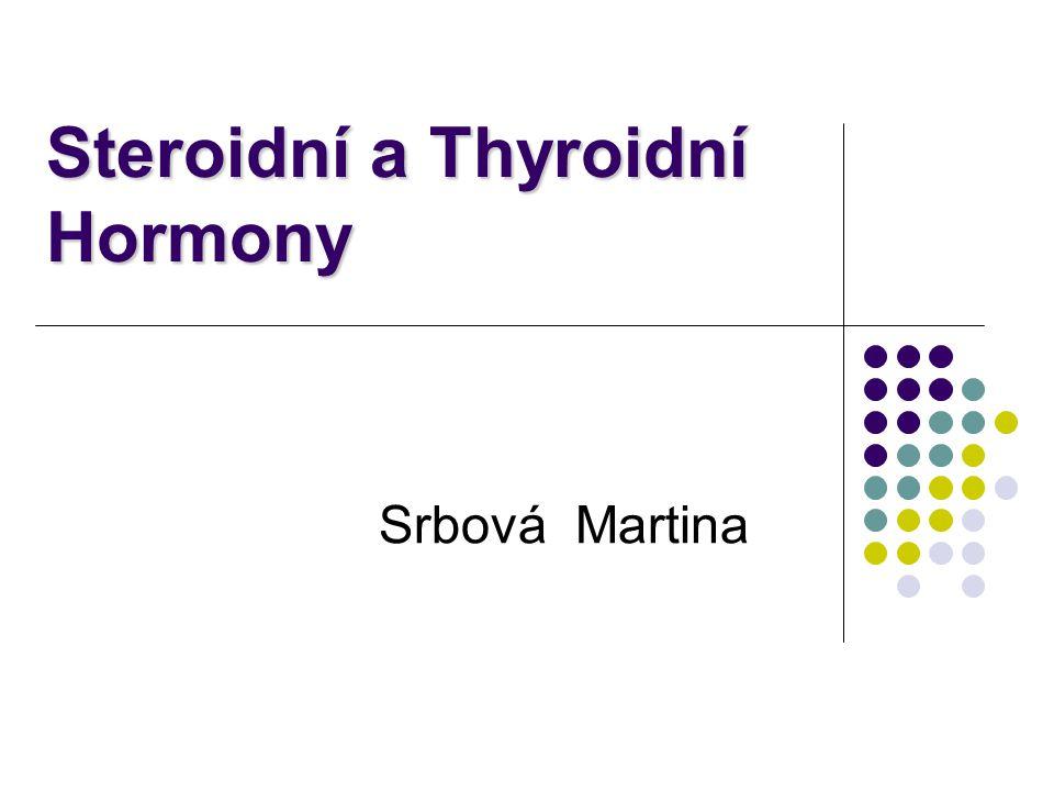 Steroidní a Thyroidní Hormony