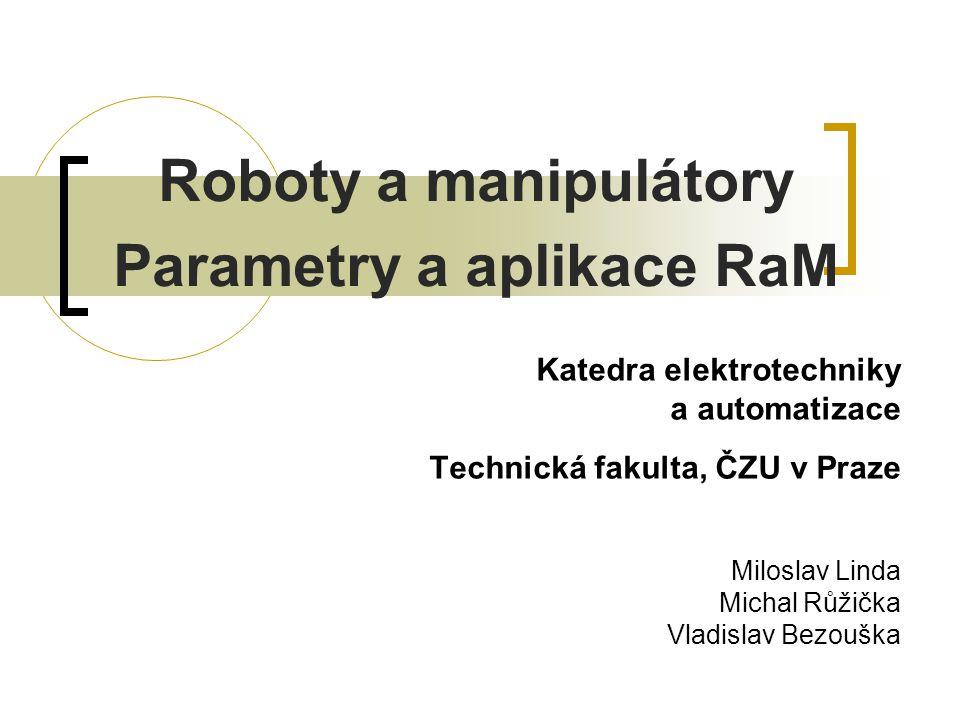 Roboty a manipulátory Parametry a aplikace RaM