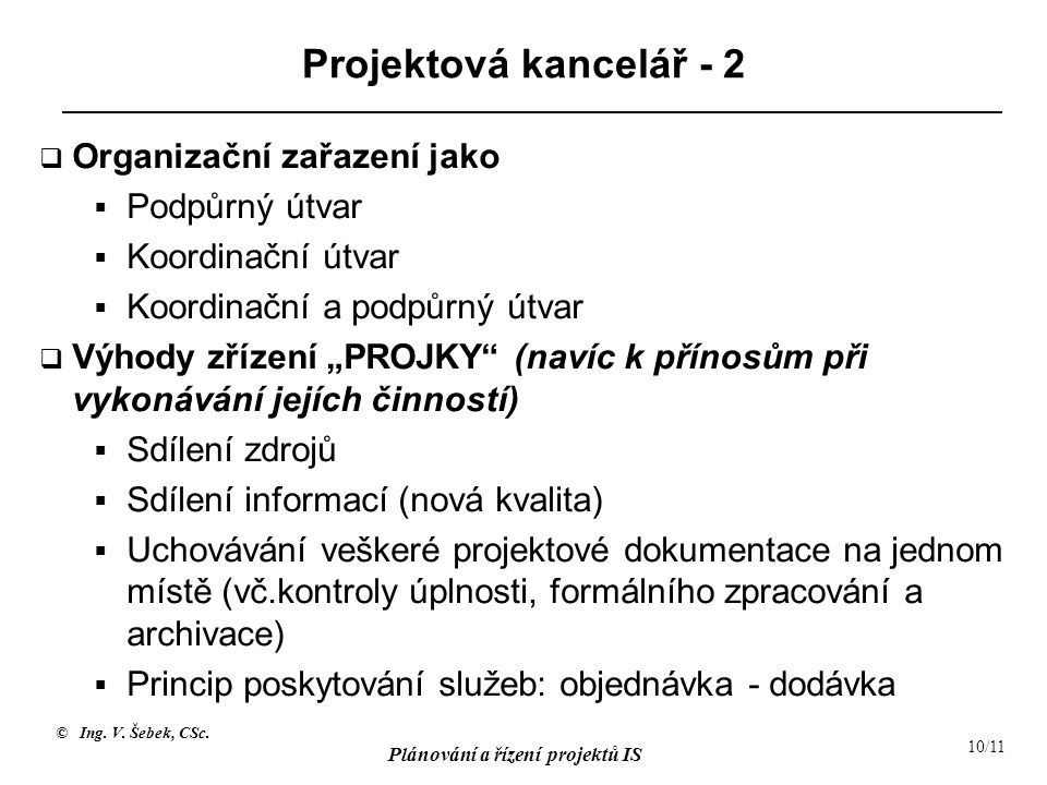 Projektová kancelář - 2 Organizační zařazení jako Podpůrný útvar
