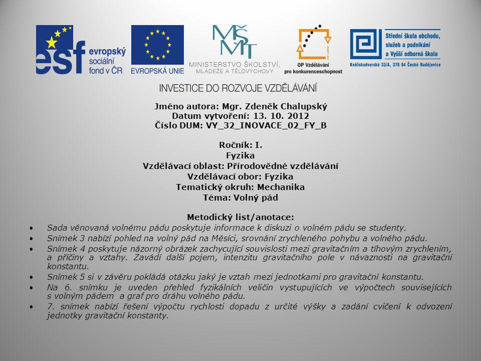 Jméno autora: Mgr. Zdeněk Chalupský Datum vytvoření: 13. 10. 2012