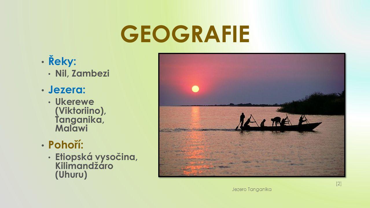 GEOGRAFIE Řeky: Jezera: Pohoří: Nil, Zambezi