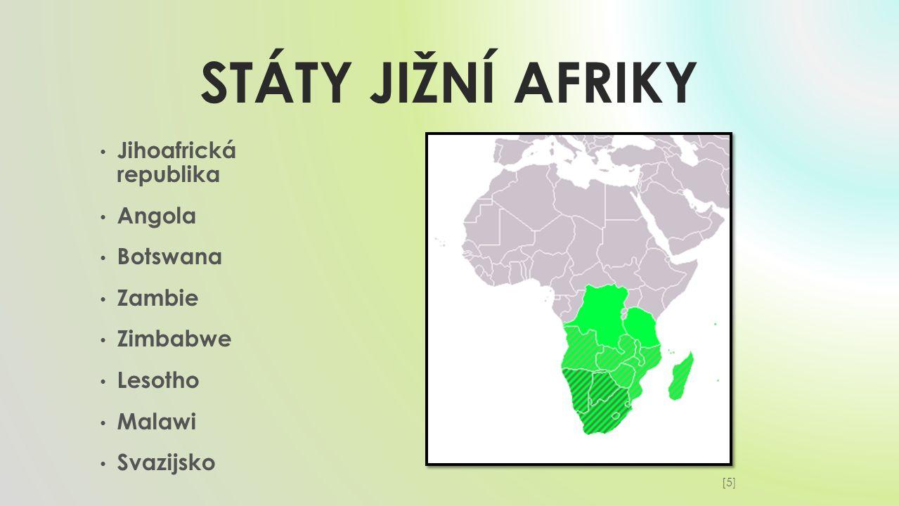 Státy JIŽNÍ AFRIKY Jihoafrická republika Angola Botswana Zambie