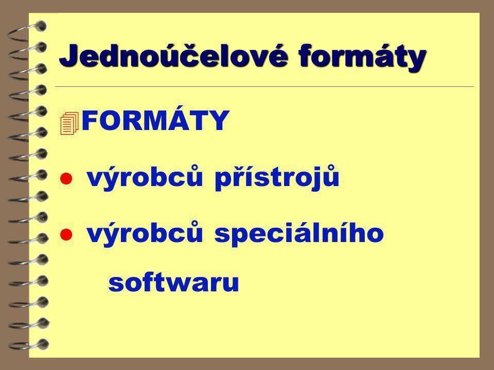Jednoúčelové formáty FORMÁTY výrobců přístrojů