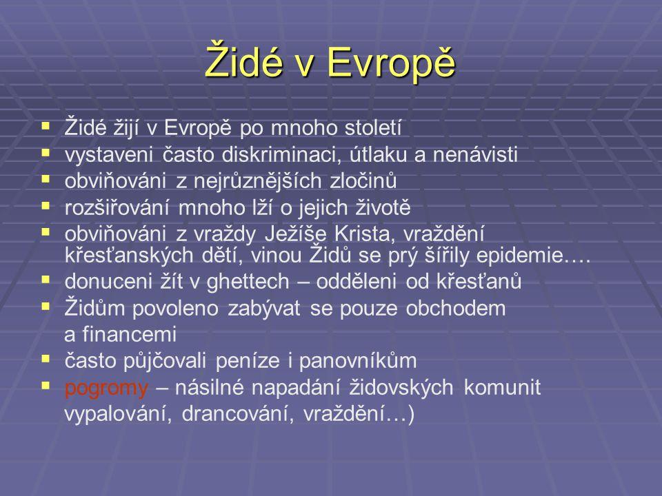 Židé v Evropě Židé žijí v Evropě po mnoho století