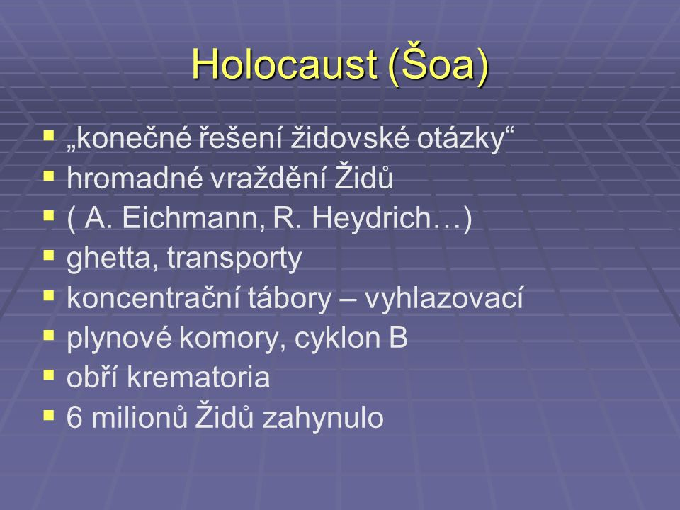 "Holocaust (Šoa) ""konečné řešení židovské otázky"