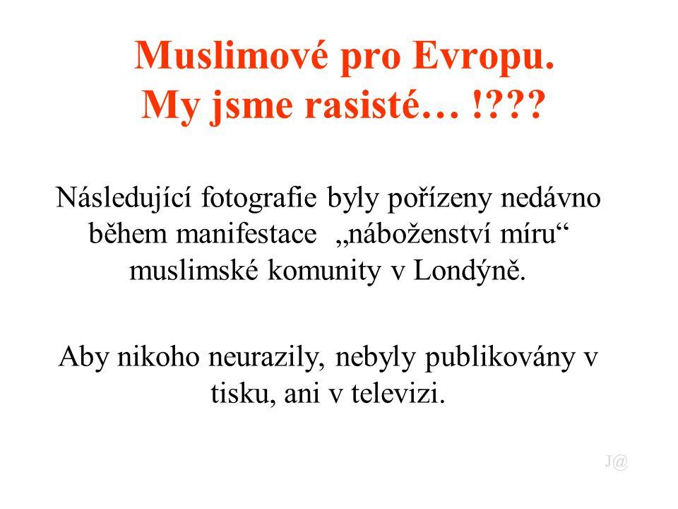 Muslimové pro Evropu. My jsme rasisté… !