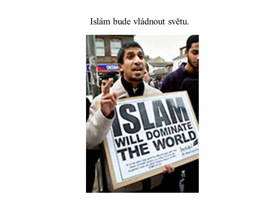 Islám bude vládnout světu.