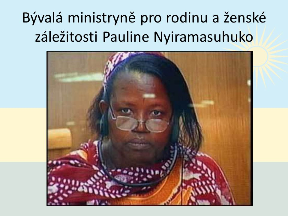 Bývalá ministryně pro rodinu a ženské záležitosti Pauline Nyiramasuhuko
