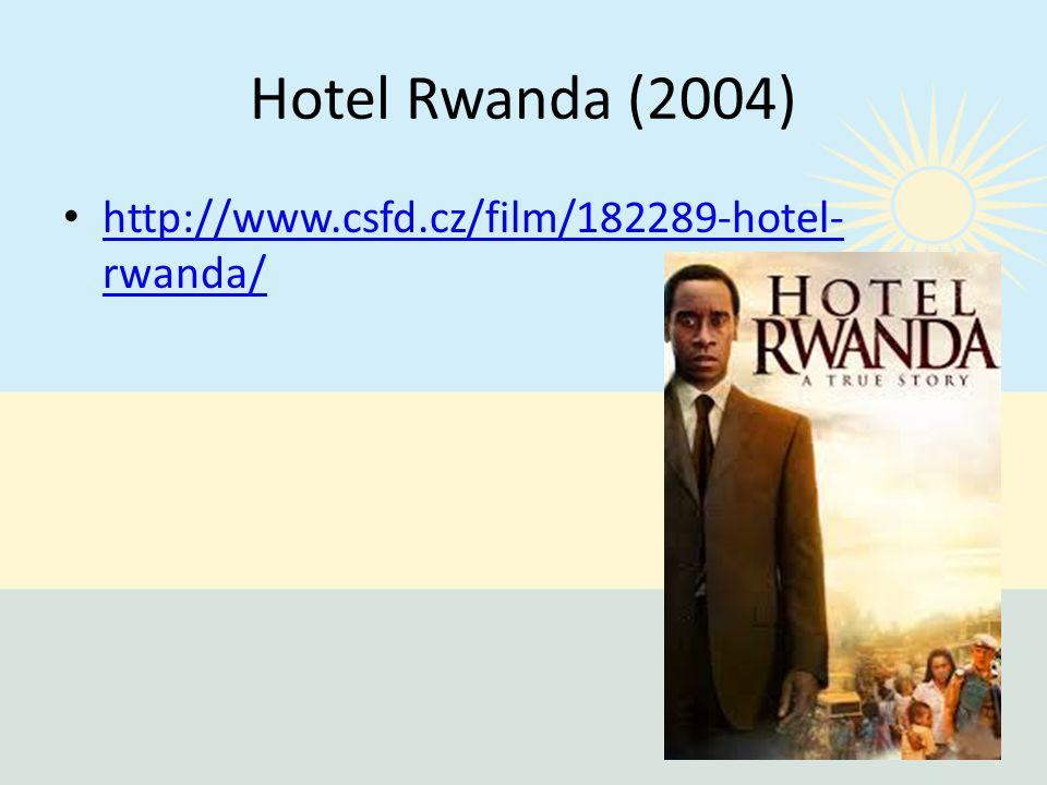 Hotel Rwanda (2004) http://www.csfd.cz/film/182289-hotel-rwanda/