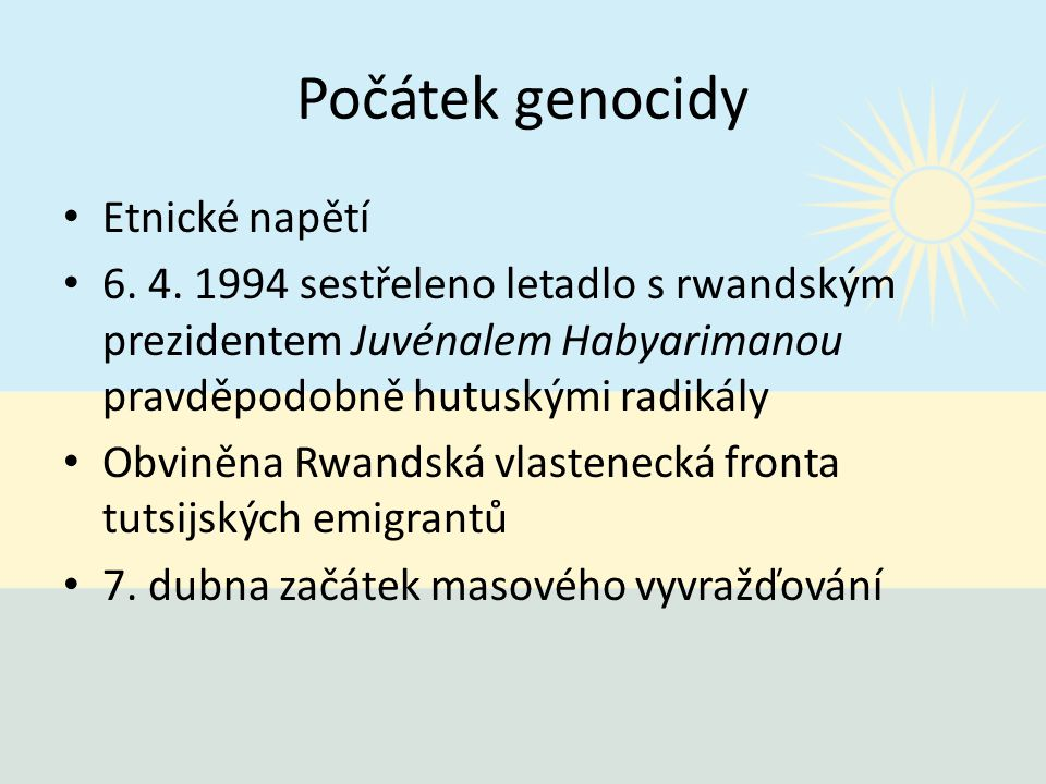 Počátek genocidy Etnické napětí