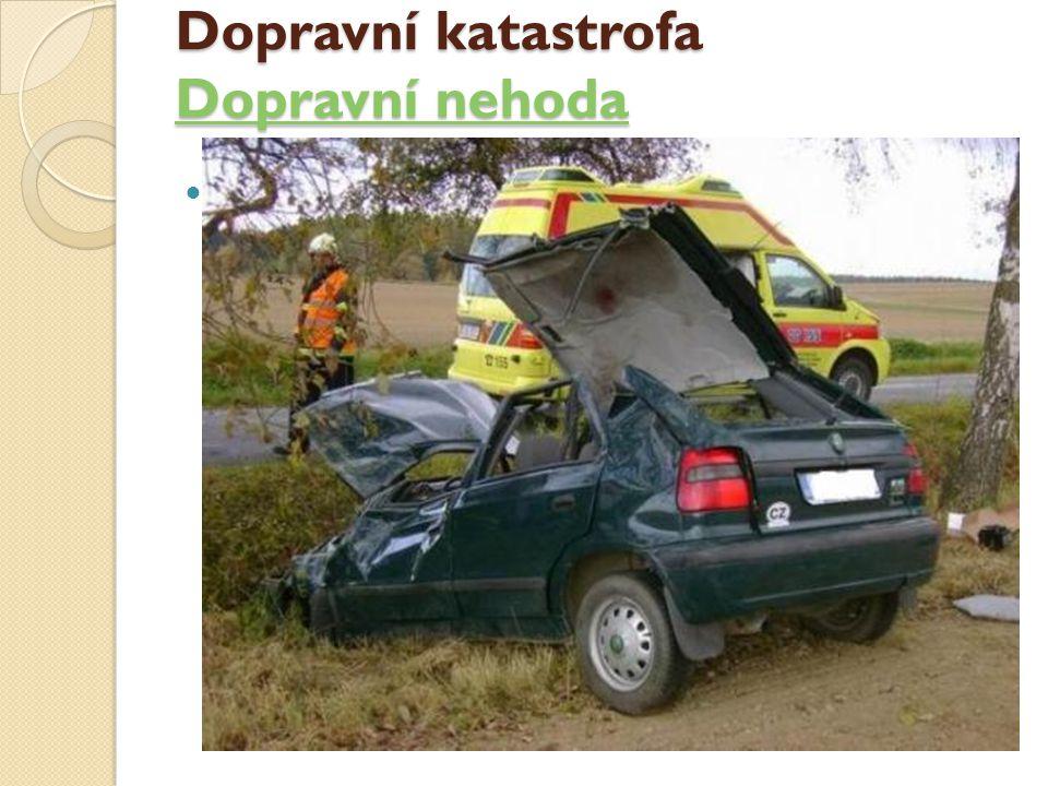 Dopravní katastrofa Dopravní nehoda
