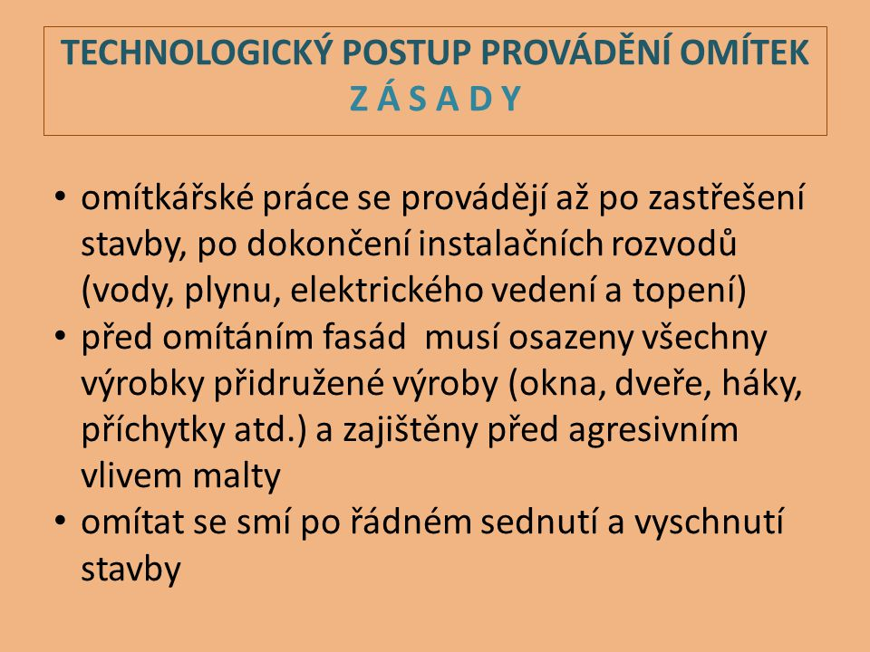TECHNOLOGICKÝ POSTUP PROVÁDĚNÍ OMÍTEK Z Á S A D Y