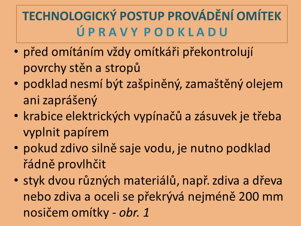 TECHNOLOGICKÝ POSTUP PROVÁDĚNÍ OMÍTEK Ú P R A V Y P O D K L A D U