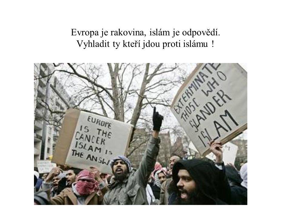 Evropa je rakovina, islám je odpovědí