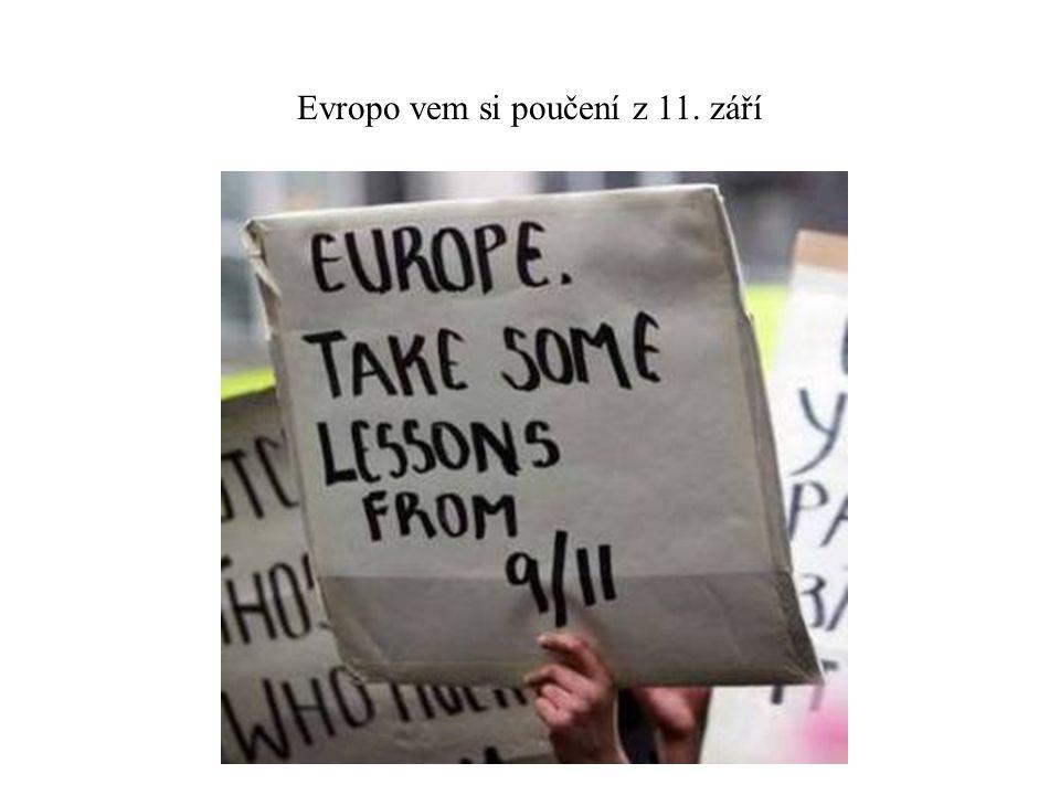Evropo vem si poučení z 11. září