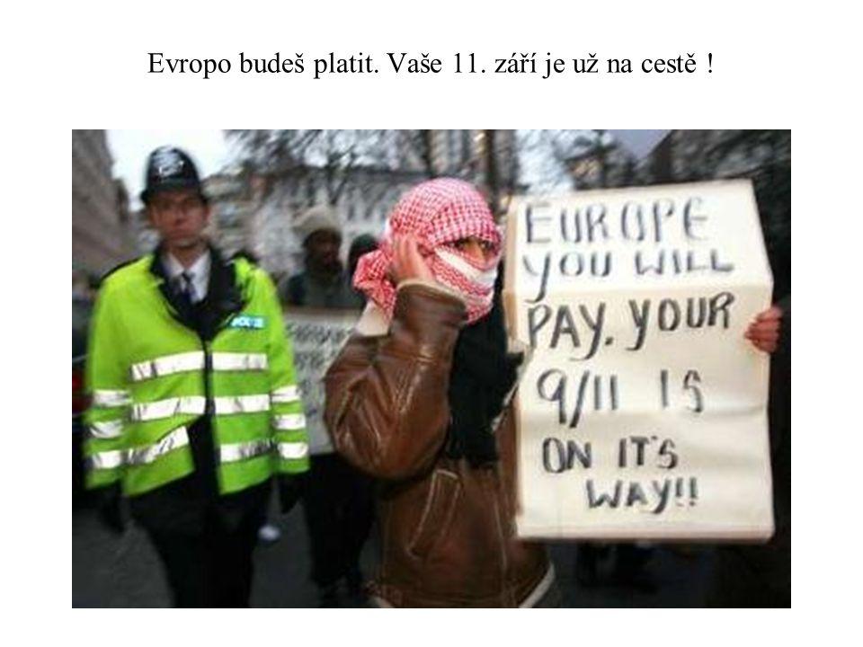 Evropo budeš platit. Vaše 11. září je už na cestě !