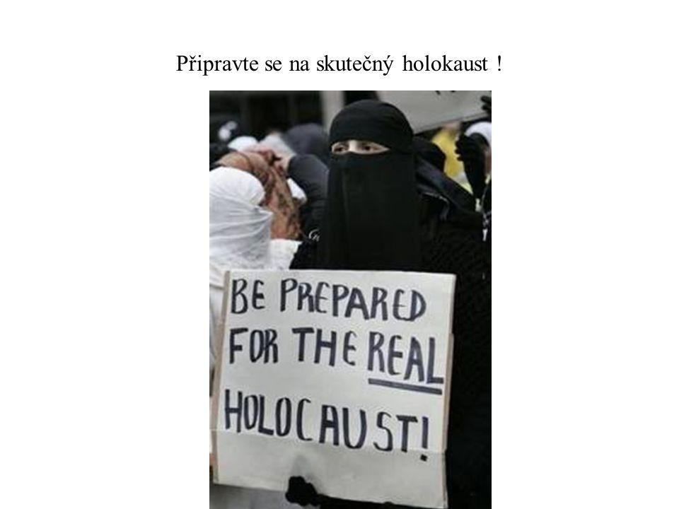 Připravte se na skutečný holokaust !