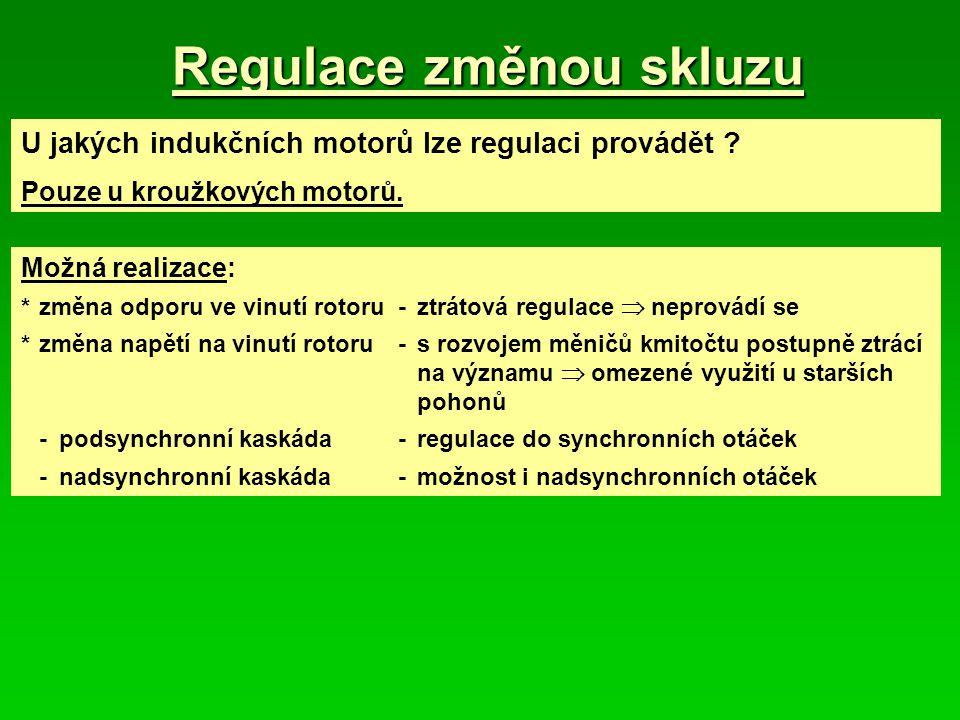 Regulace změnou skluzu
