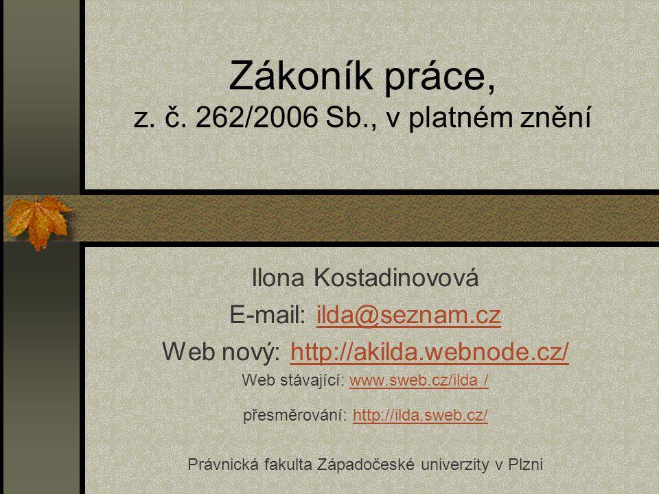 Zákoník práce, z. č. 262/2006 Sb., v platném znění