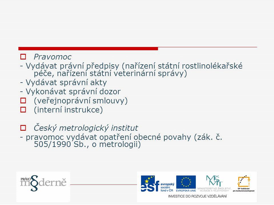 Pravomoc - Vydávat právní předpisy (nařízení státní rostlinolékařské péče, nařízení státní veterinární správy)