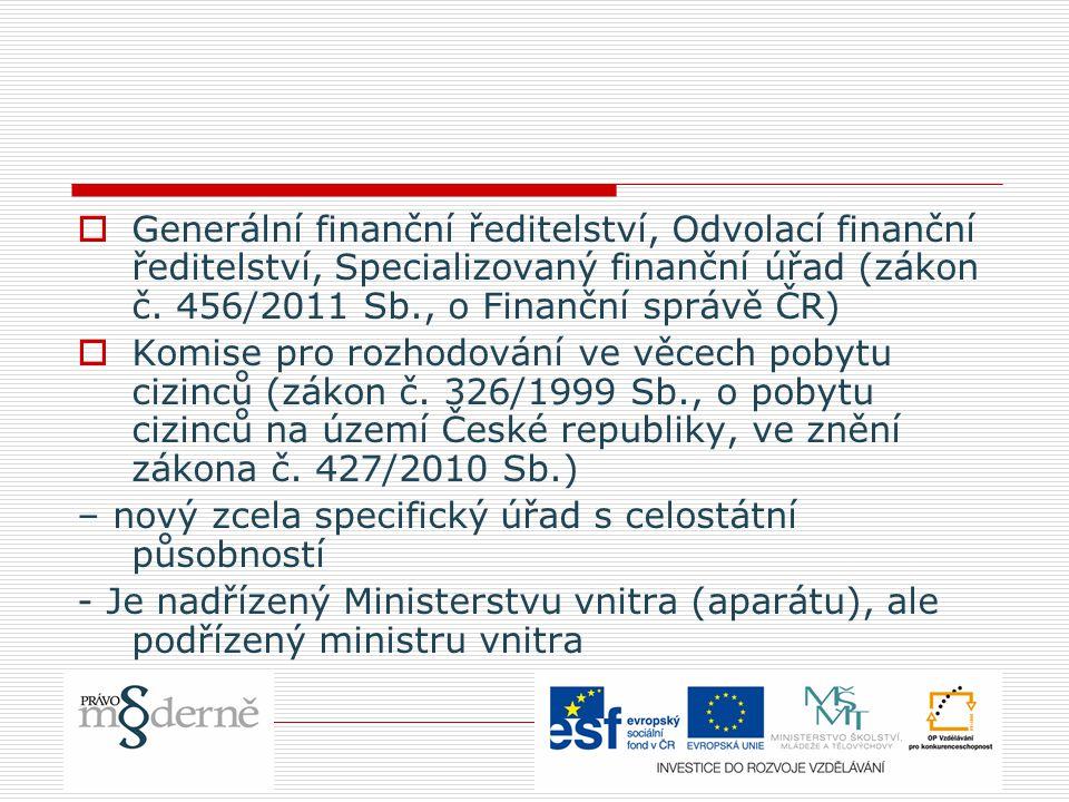 Generální finanční ředitelství, Odvolací finanční ředitelství, Specializovaný finanční úřad (zákon č. 456/2011 Sb., o Finanční správě ČR)