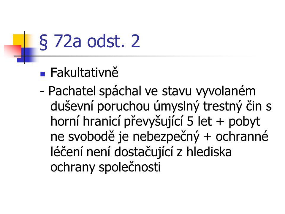 § 72a odst. 2 Fakultativně.
