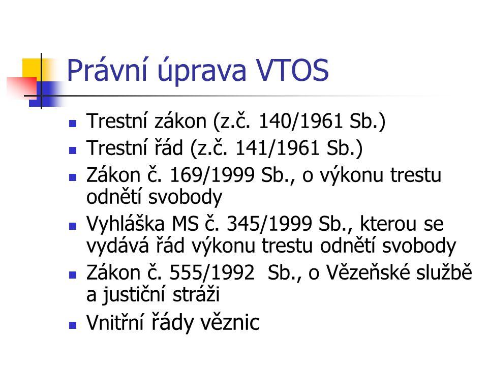 Právní úprava VTOS Trestní zákon (z.č. 140/1961 Sb.)