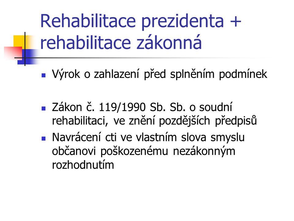 Rehabilitace prezidenta + rehabilitace zákonná