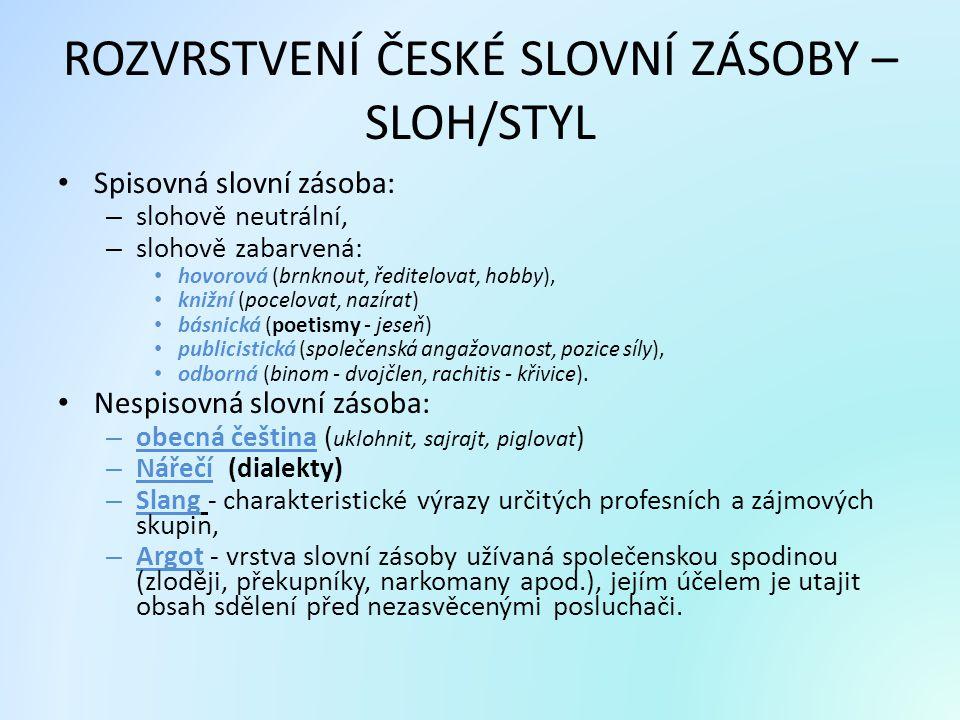 ROZVRSTVENÍ ČESKÉ SLOVNÍ ZÁSOBY – SLOH/STYL