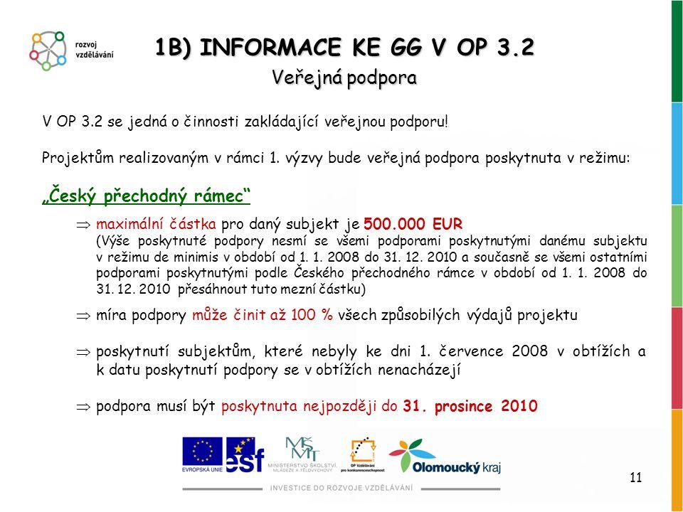 """1B) INFORMACE KE GG V OP 3.2 Veřejná podpora """"Český přechodný rámec"""