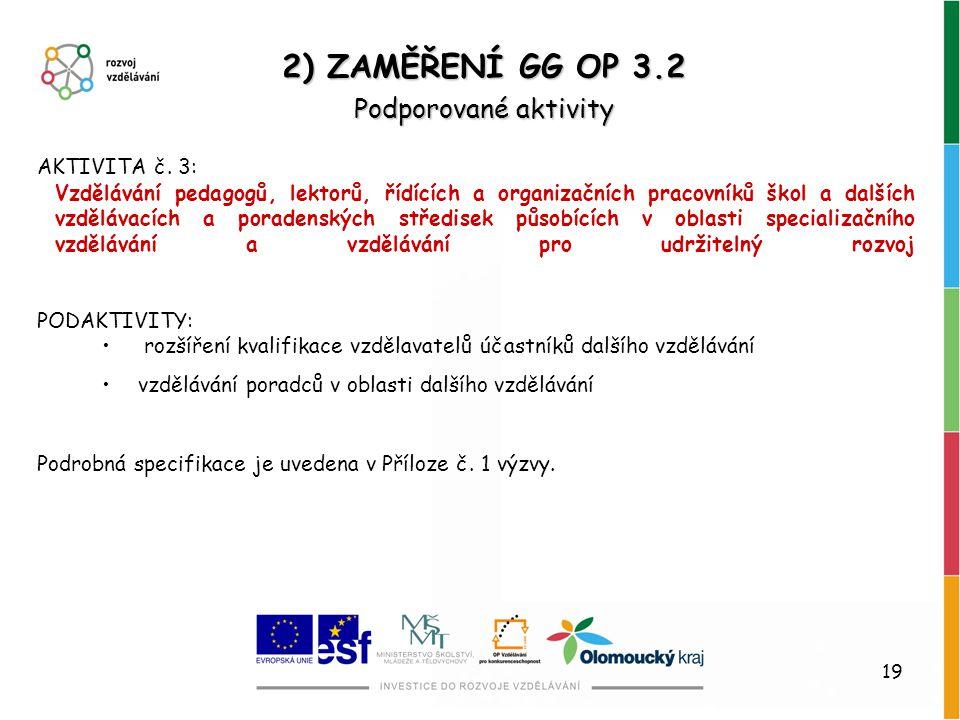 2) ZAMĚŘENÍ GG OP 3.2 Podporované aktivity AKTIVITA č. 3: