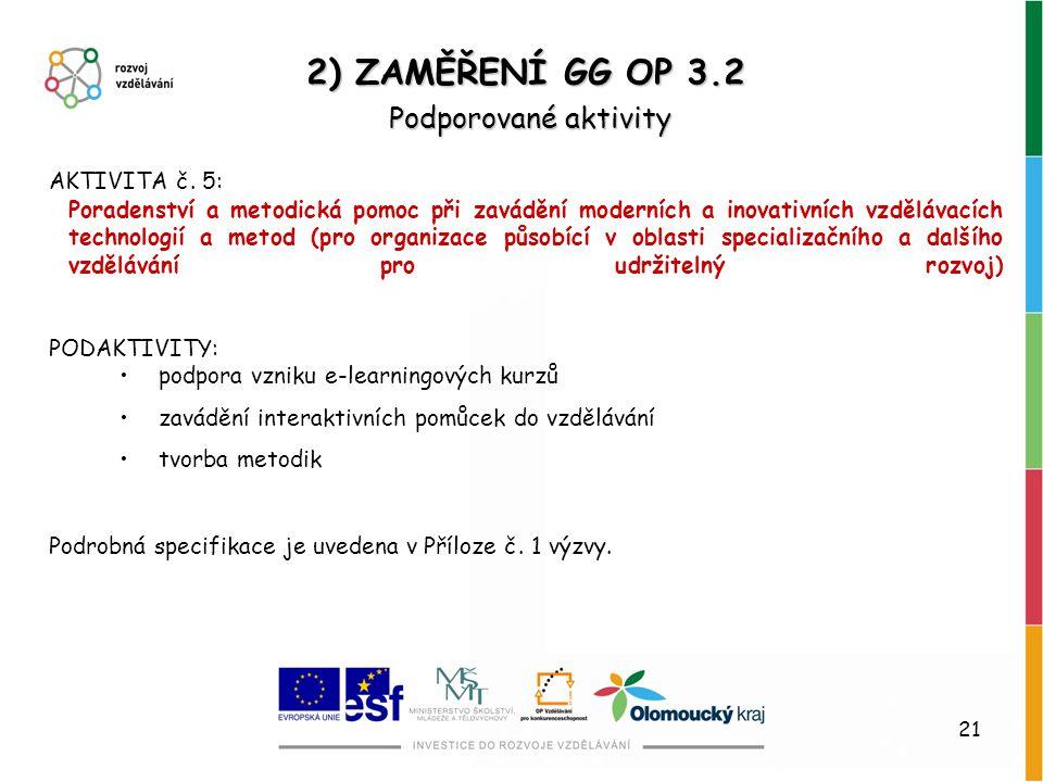 2) ZAMĚŘENÍ GG OP 3.2 Podporované aktivity AKTIVITA č. 5: