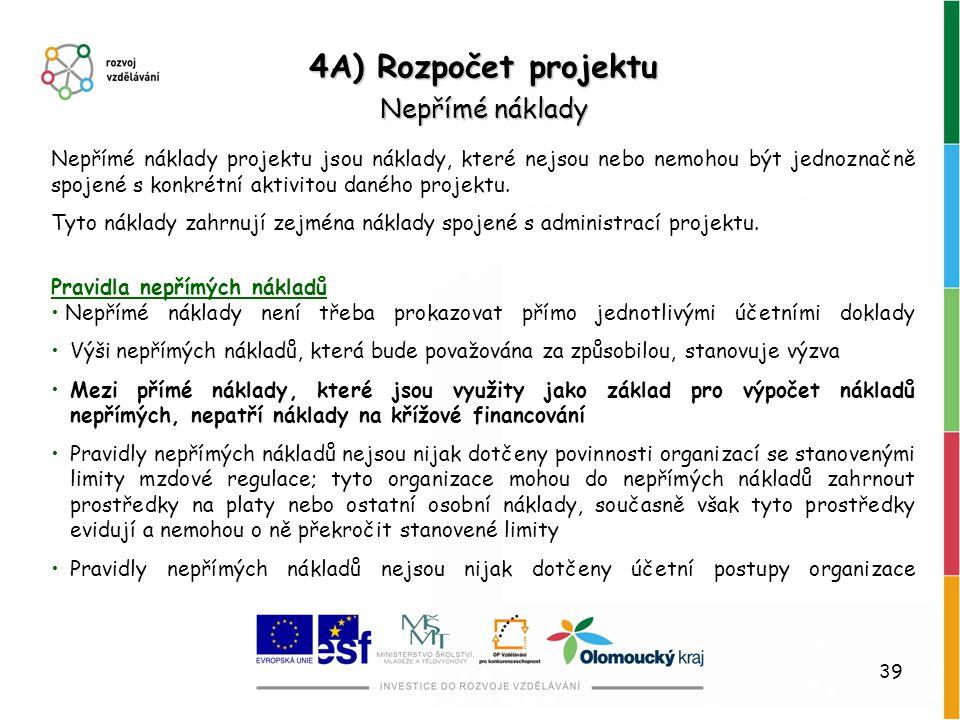 4A) Rozpočet projektu Nepřímé náklady