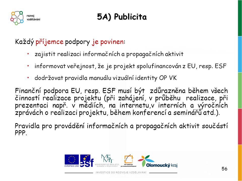 5A) Publicita Každý příjemce podpory je povinen: