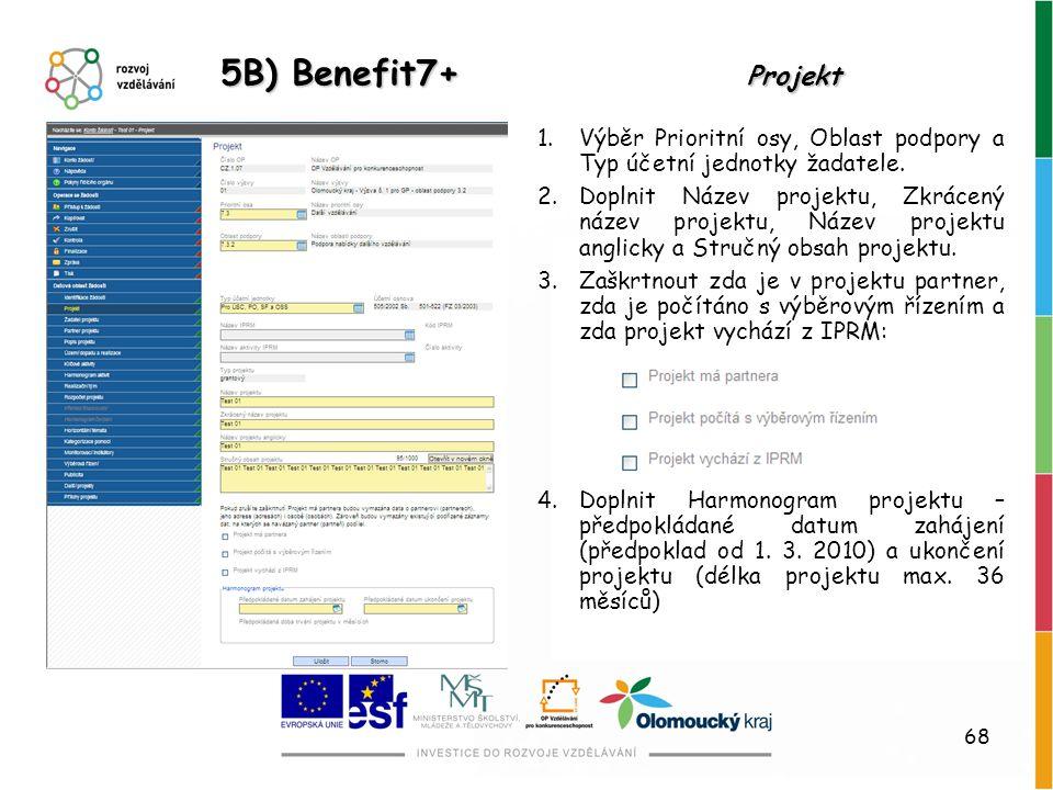 5B) Benefit7+ Projekt Výběr Prioritní osy, Oblast podpory a Typ účetní jednotky žadatele.
