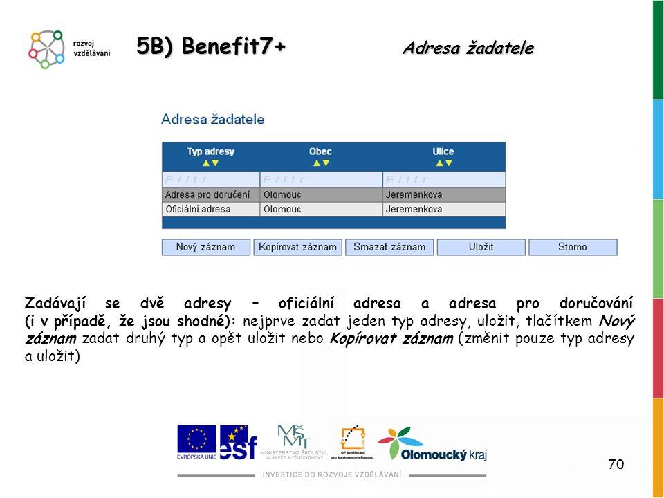 5B) Benefit7+ Adresa žadatele