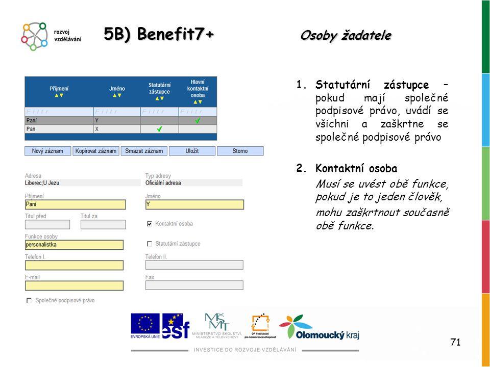5B) Benefit7+ Osoby žadatele