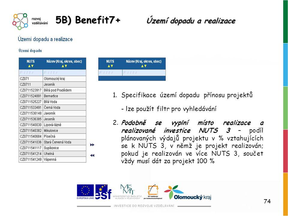 5B) Benefit7+ Území dopadu a realizace