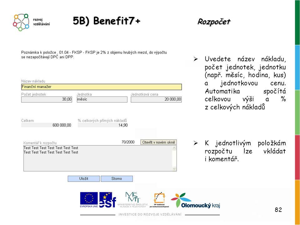 5B) Benefit7+ Rozpočet