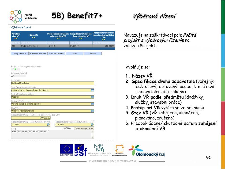 5B) Benefit7+ Výběrová řízení