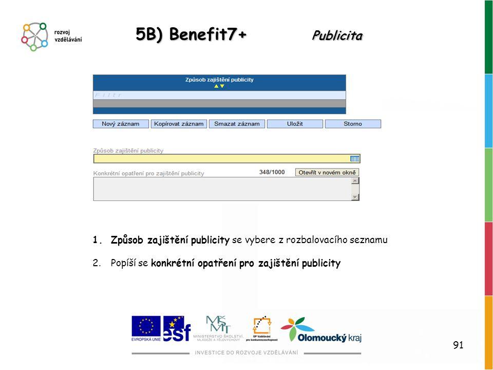 5B) Benefit7+ Publicita Způsob zajištění publicity se vybere z rozbalovacího seznamu.