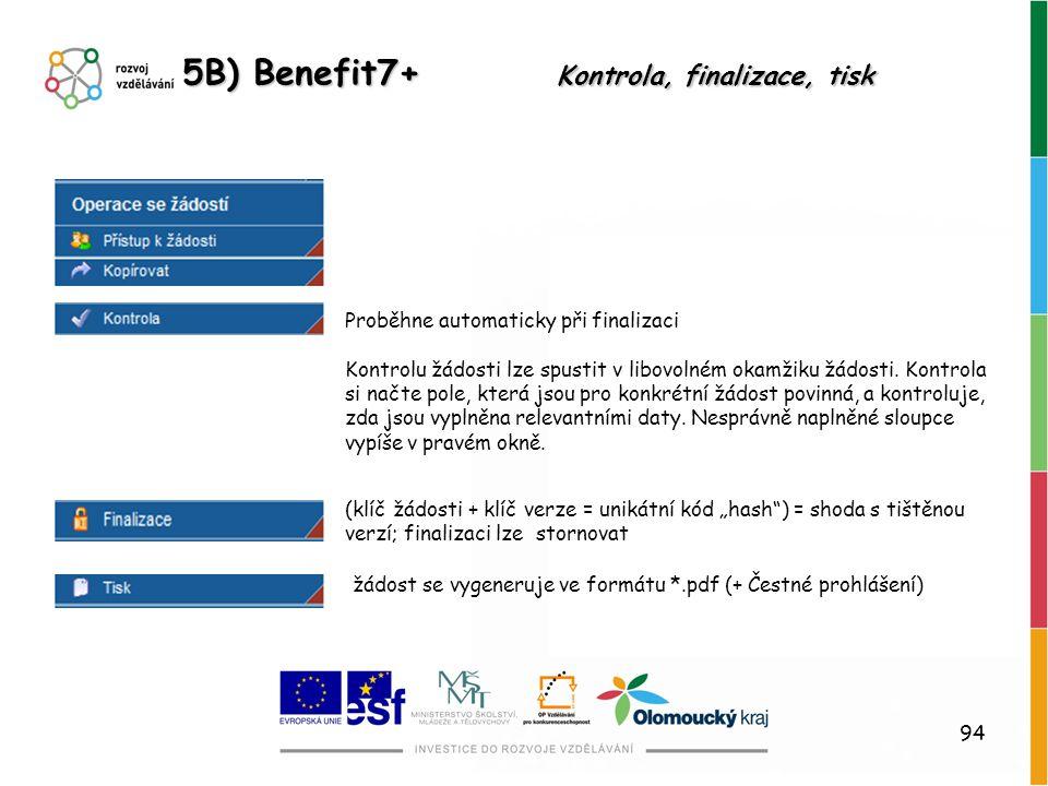 5B) Benefit7+ Kontrola, finalizace, tisk