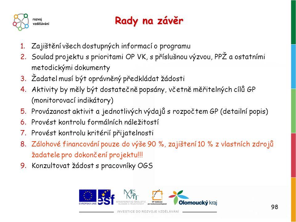 Rady na závěr Zajištění všech dostupných informací o programu