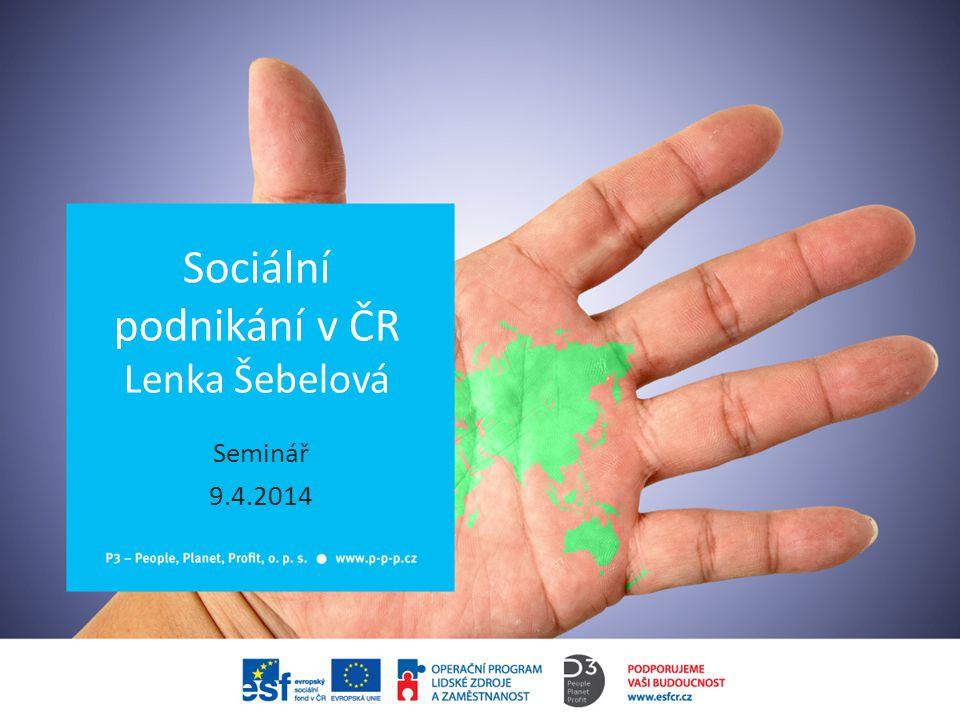 Sociální podnikání v ČR Lenka Šebelová