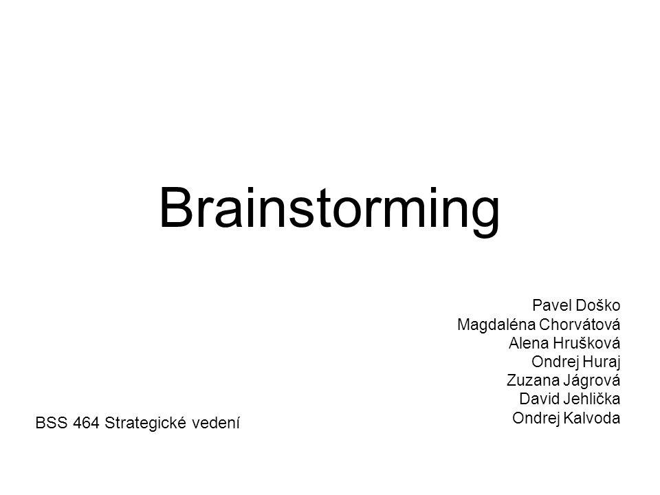 Brainstorming BSS 464 Strategické vedení Pavel Doško