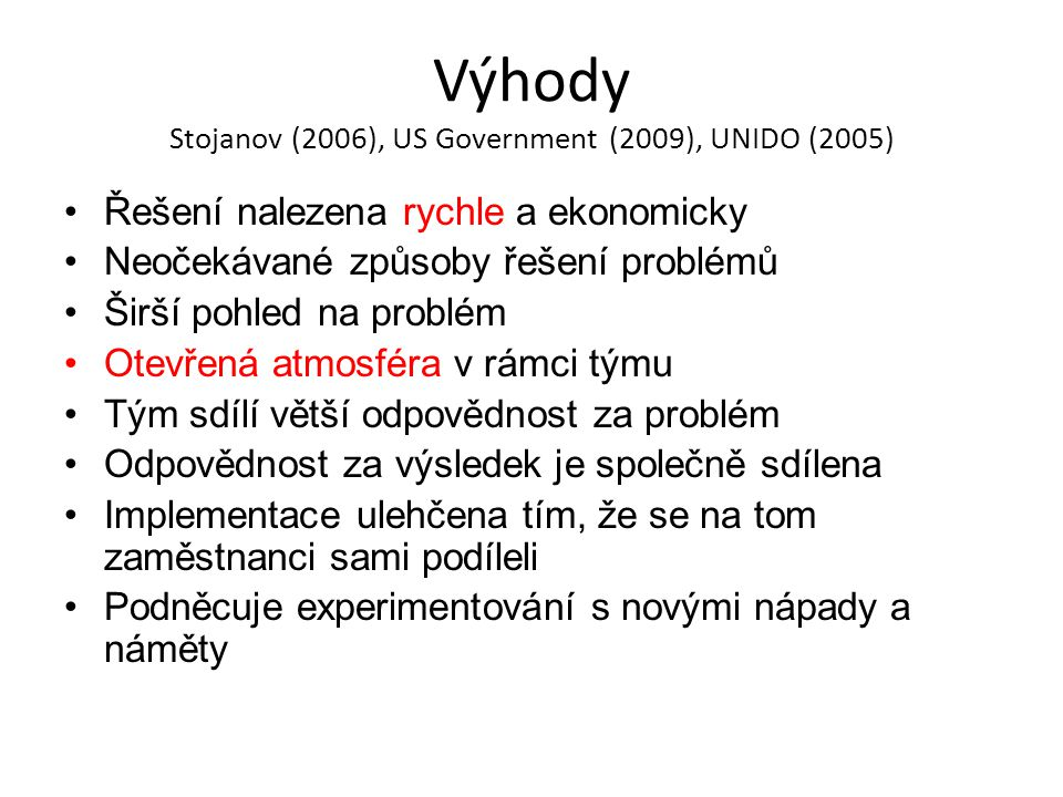 Výhody Stojanov (2006), US Government (2009), UNIDO (2005)